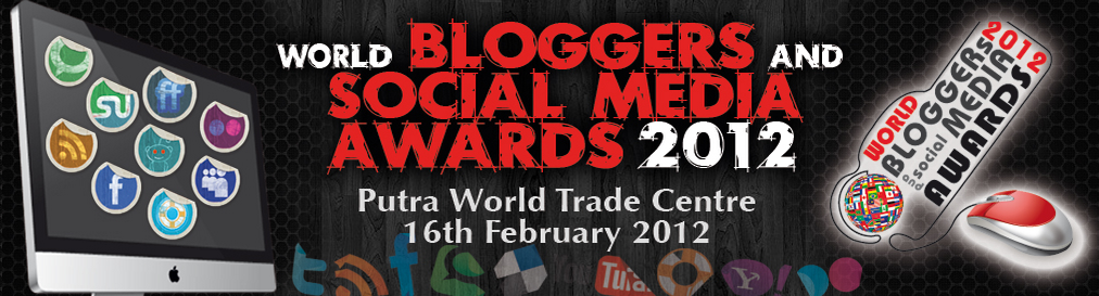 World Bloggers Award 2012 World Bloggers and Social Media Awards 2012 dah daftar ke