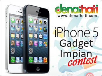 denaihati contest iphone5 gadget impian