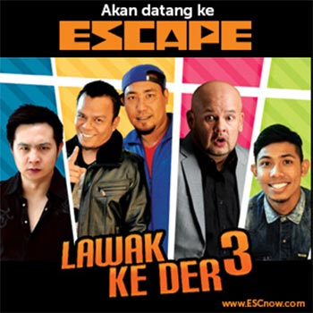 Lawak Ke Der 3 eksklusif di ESCAPE